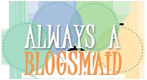 Always A Blogsmaid